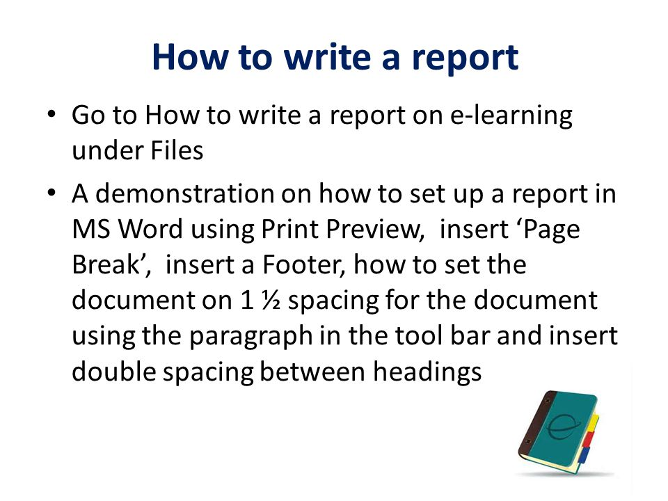 How to write a report Go to How to write a report on e-learning under Files.