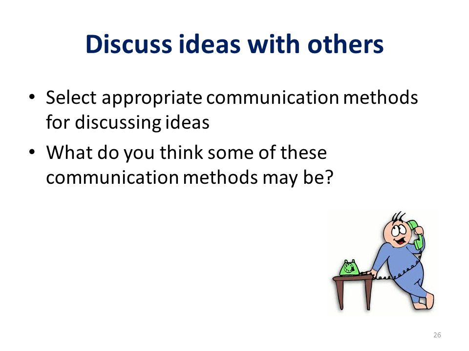 Discuss ideas with others
