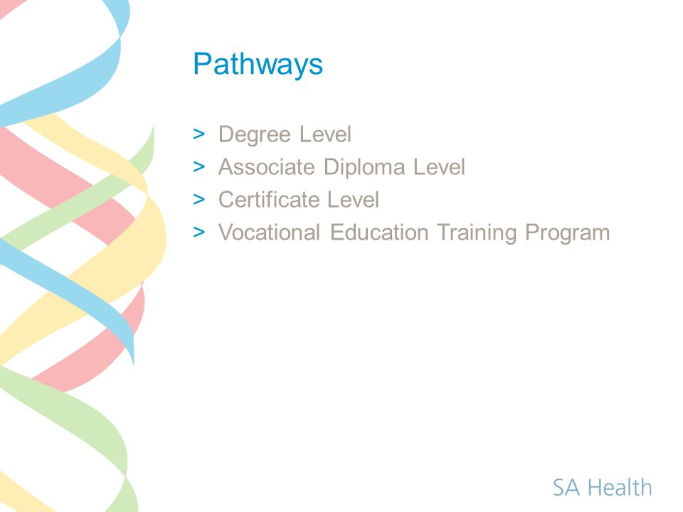 Pathways Degree Level Associate Diploma Level Certificate Level