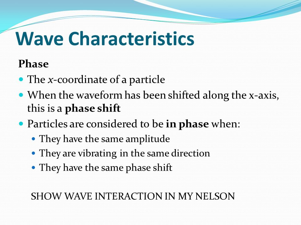Wave Characteristics Phase The x-coordinate of a particle