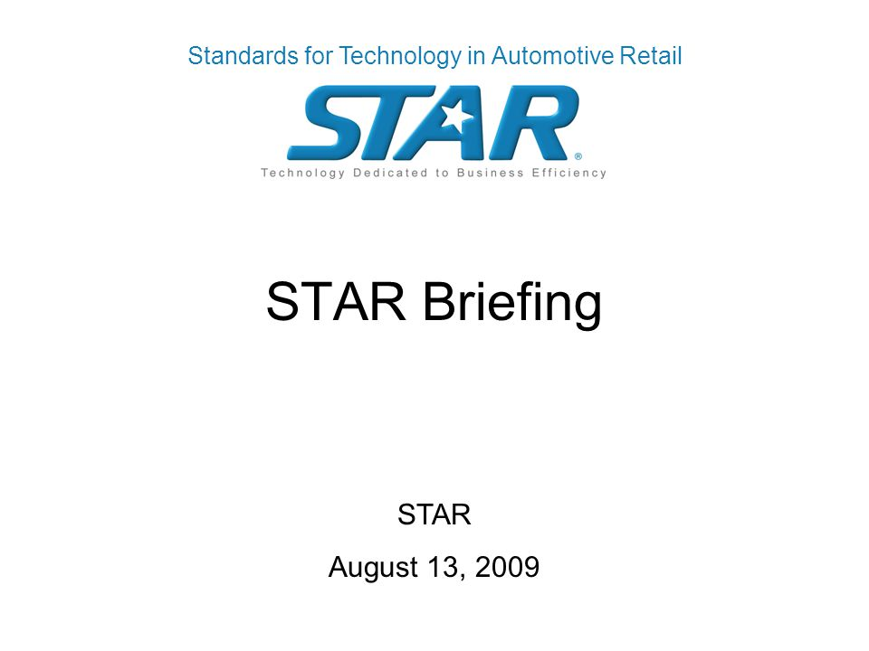 STAR Briefing STAR August 13, 2009