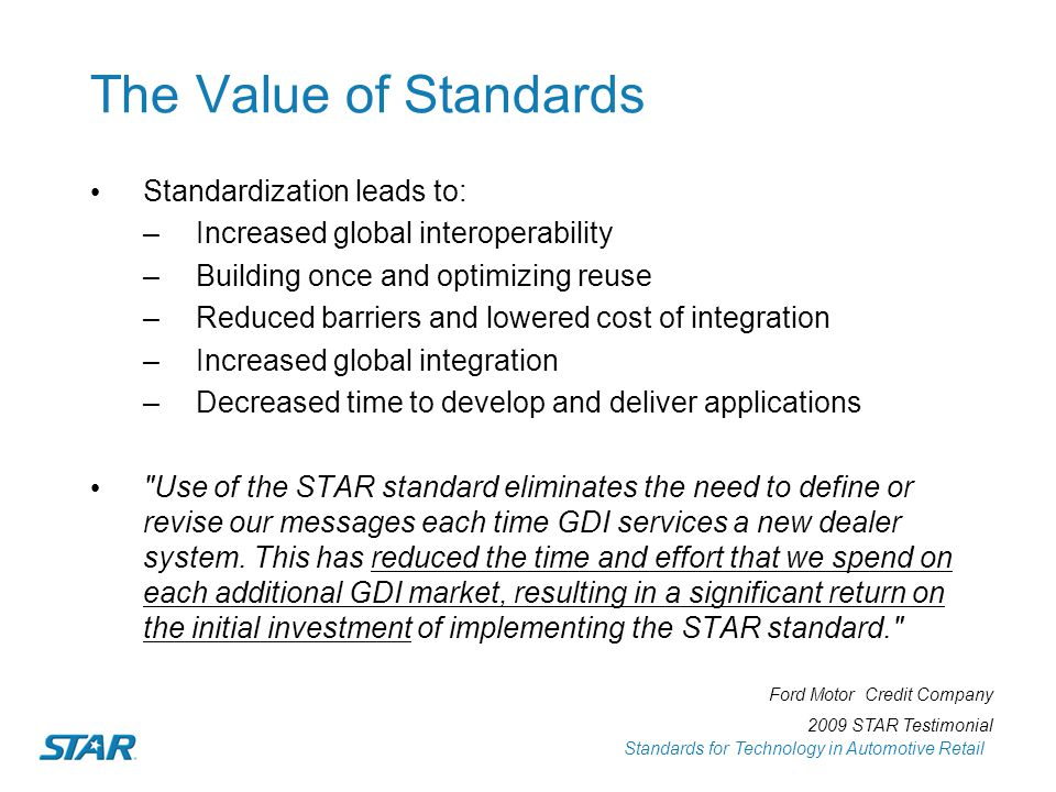 The Value of Standards Standardization leads to: