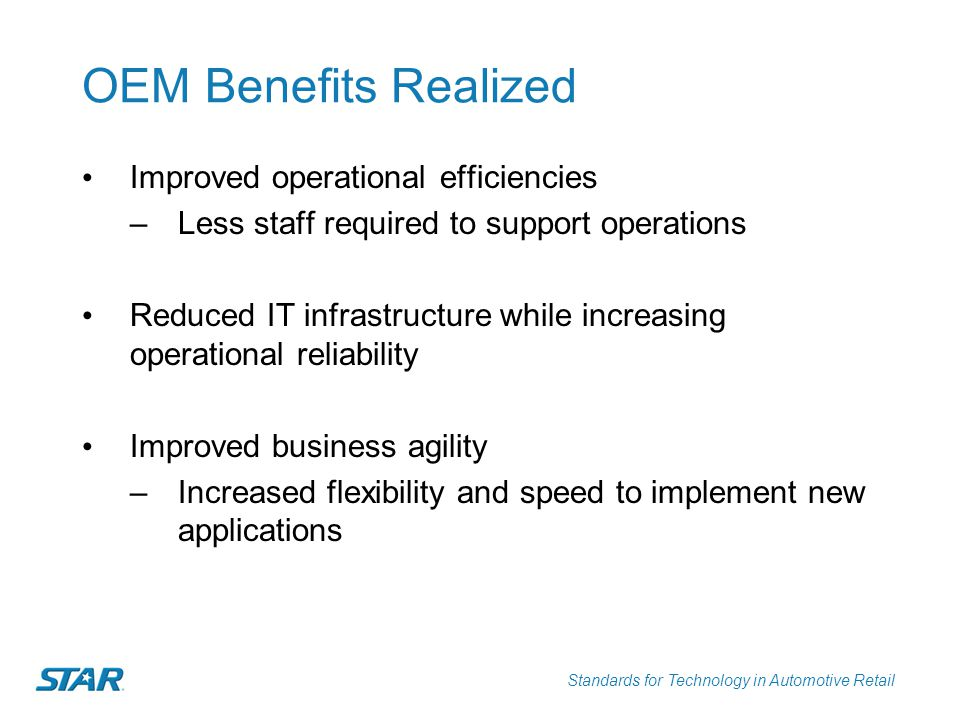 OEM Benefits Realized Improved operational efficiencies
