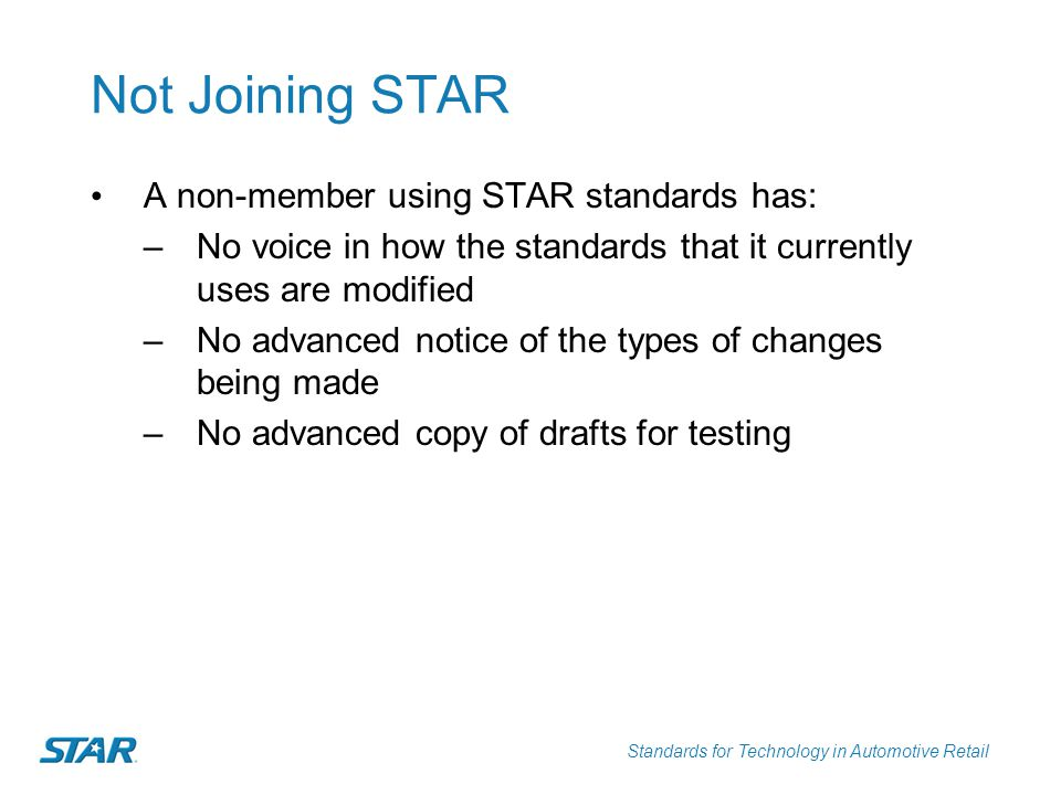 Not Joining STAR A non-member using STAR standards has: