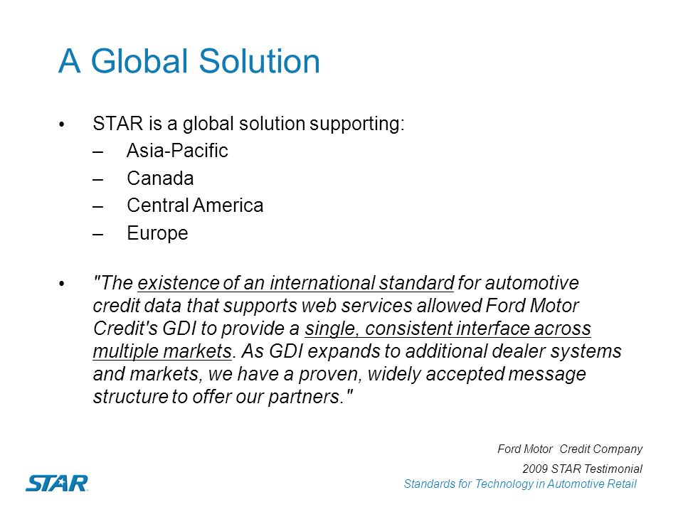 A Global Solution STAR is a global solution supporting: Asia-Pacific