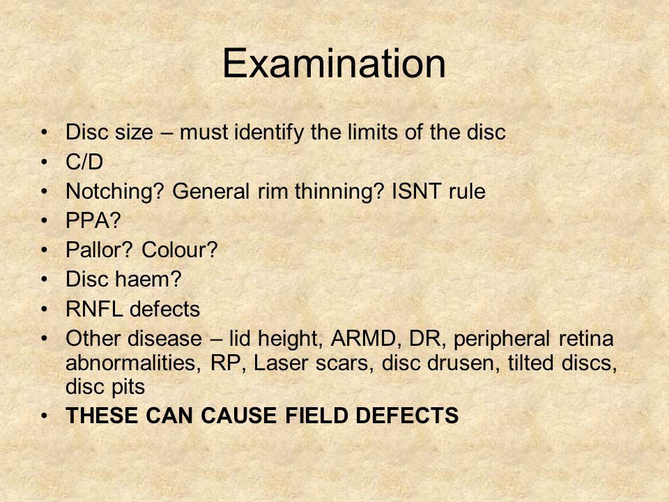 Examination Disc size – must identify the limits of the disc C/D