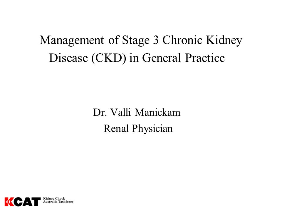 Management of Stage 3 Chronic Kidney Disease (CKD) in General Practice