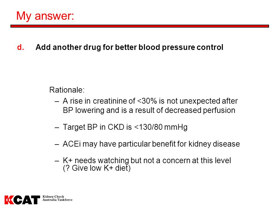 My answer: Add another drug for better blood pressure control