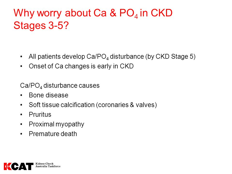Why worry about Ca & PO4 in CKD Stages 3-5