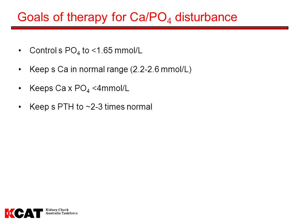 Goals of therapy for Ca/PO4 disturbance