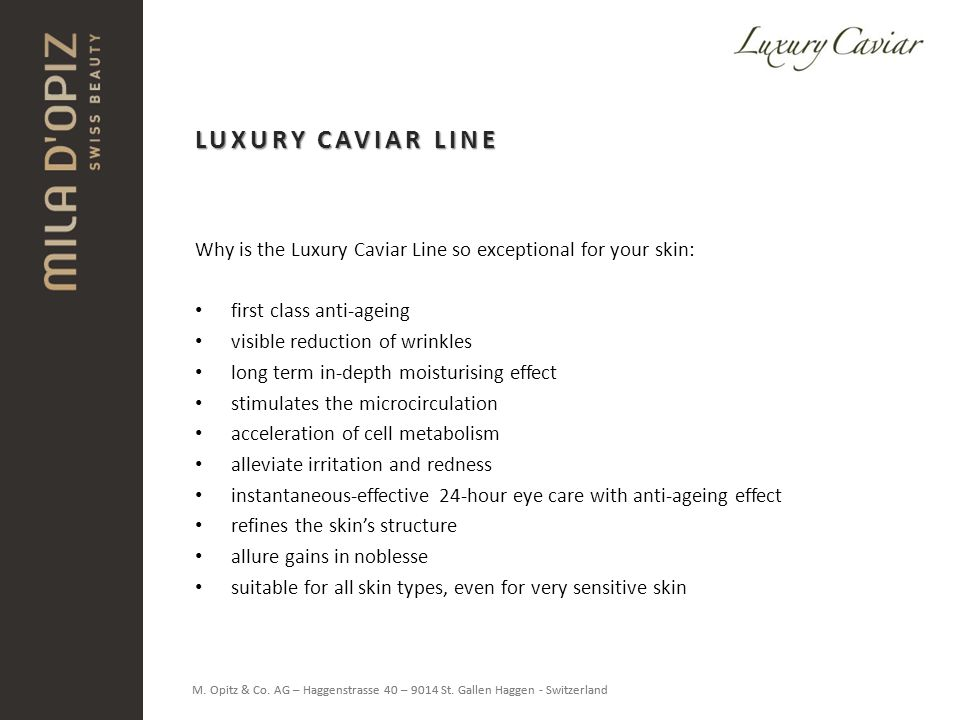 LUXURY CAVIAR LINE Why is the Luxury Caviar Line so exceptional for your skin: first class anti-ageing.