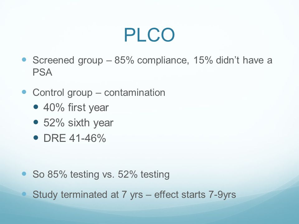 PLCO 40% first year 52% sixth year DRE 41-46%