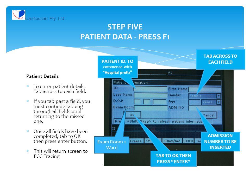 STEP FIVE PATIENT DATA - PRESS F1