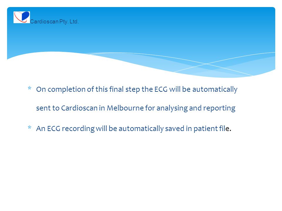 An ECG recording will be automatically saved in patient file.