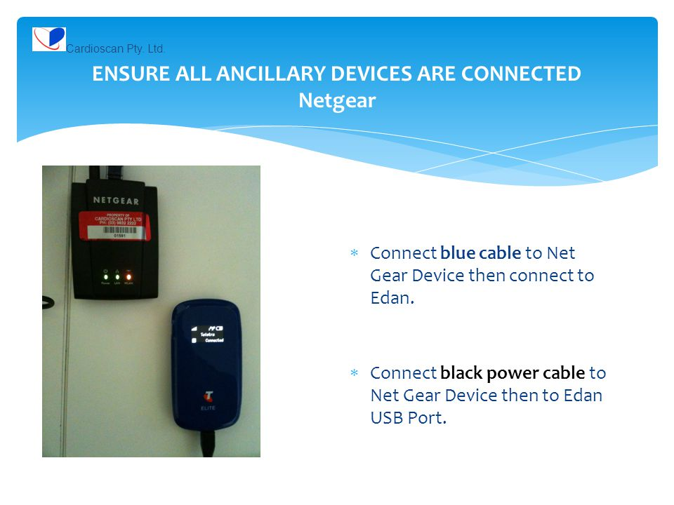 ENSURE ALL ANCILLARY DEVICES ARE CONNECTED Netgear