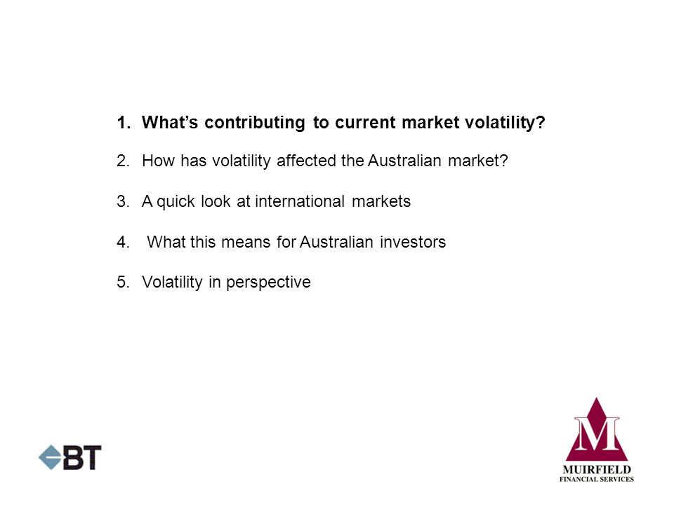 1. What's contributing to current market volatility