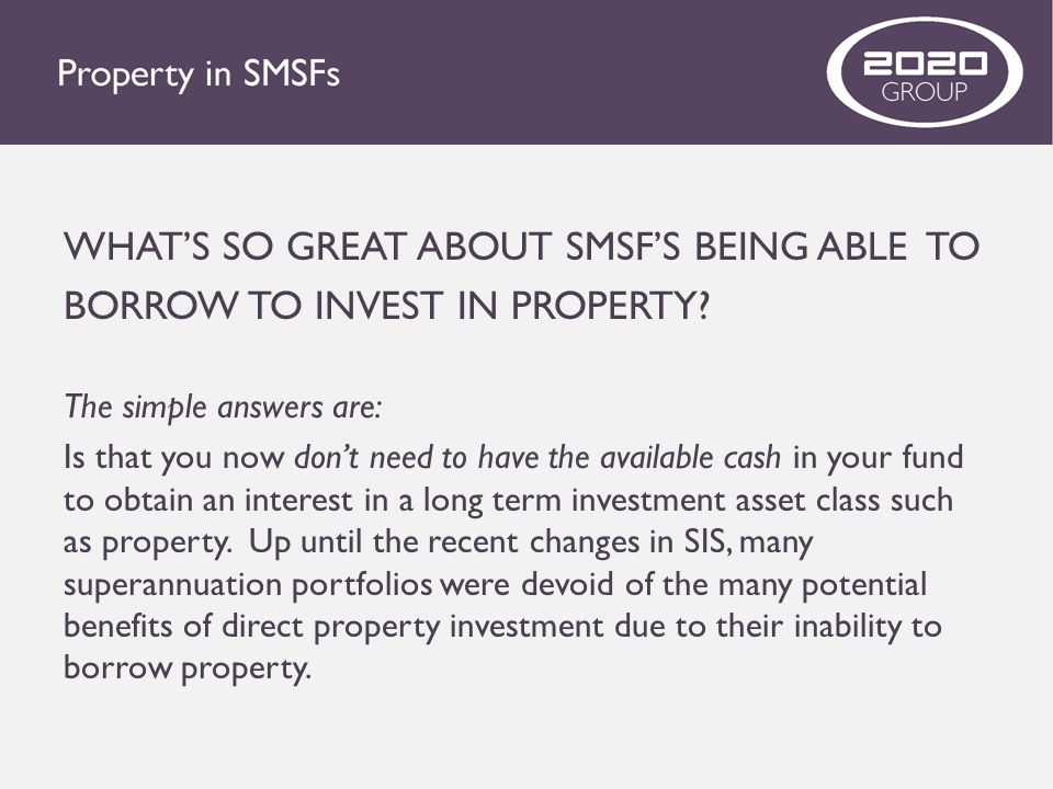 WHAT'S SO GREAT ABOUT SMSF'S BEING ABLE TO BORROW TO INVEST IN PROPERTY