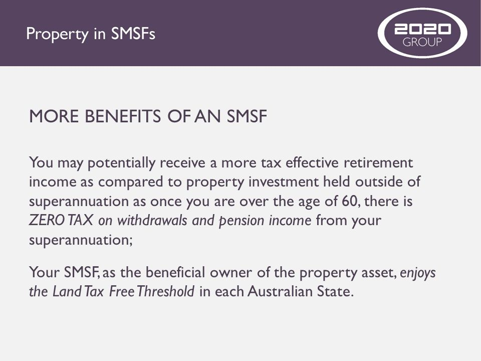 MORE BENEFITS OF AN SMSF