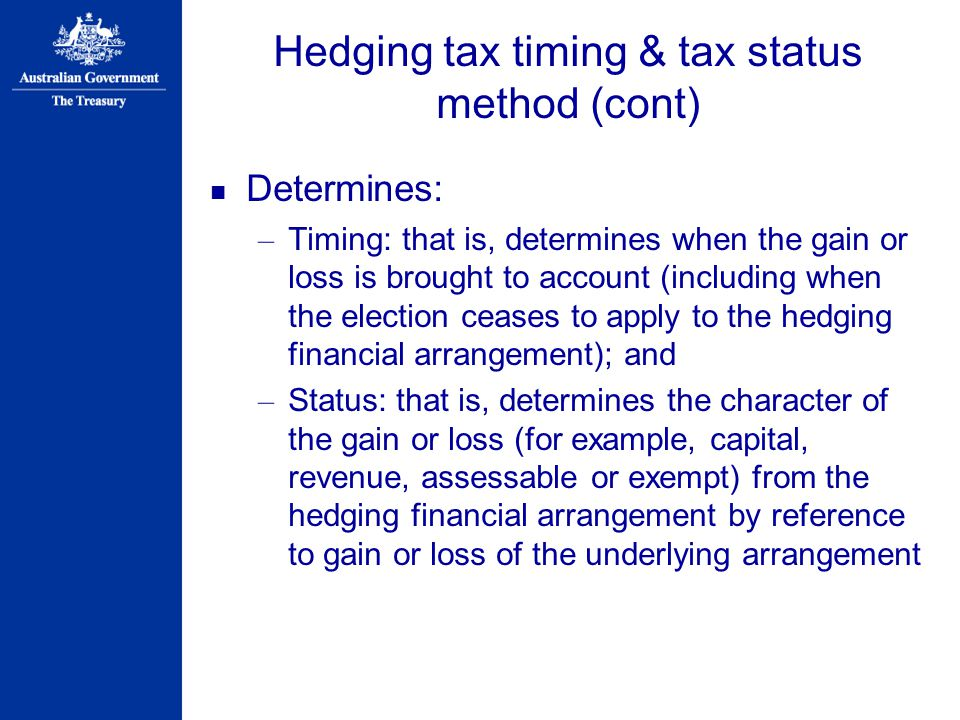 Hedging tax timing & tax status method (cont)