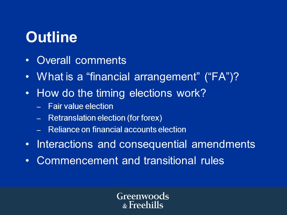 Outline Overall comments What is a financial arrangement ( FA )