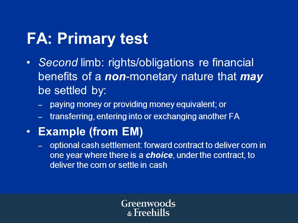 FA: Primary test Second limb: rights/obligations re financial benefits of a non-monetary nature that may be settled by: