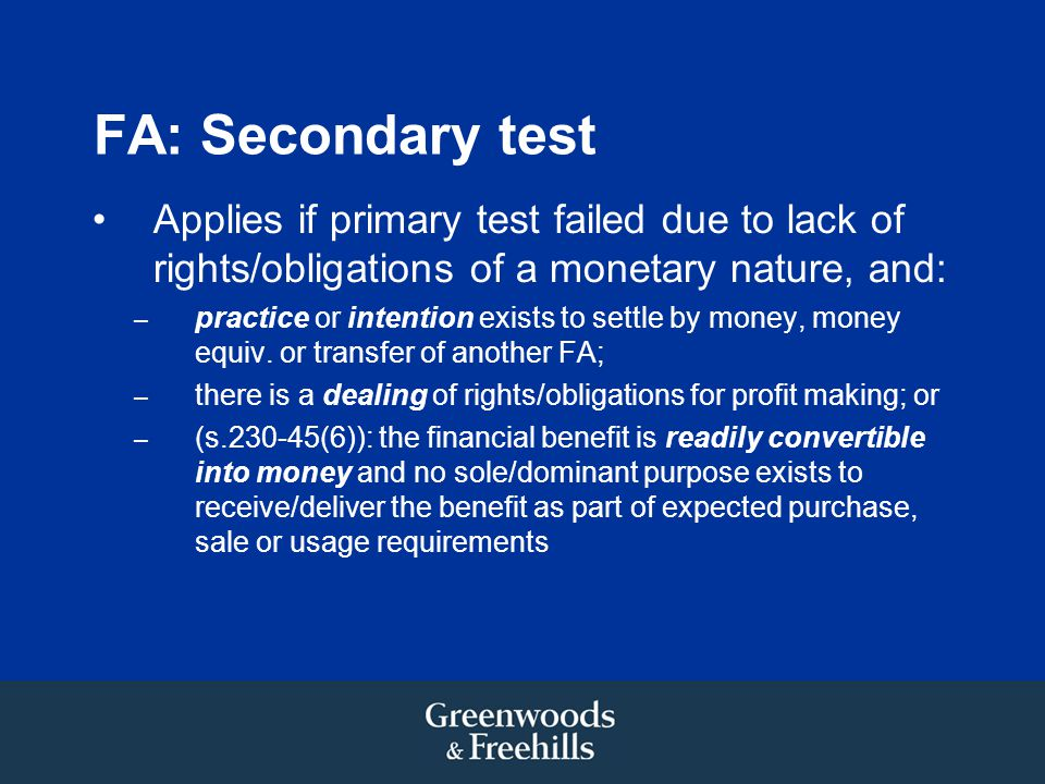 FA: Secondary test Applies if primary test failed due to lack of rights/obligations of a monetary nature, and: