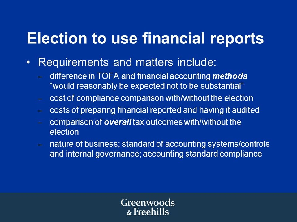 Election to use financial reports