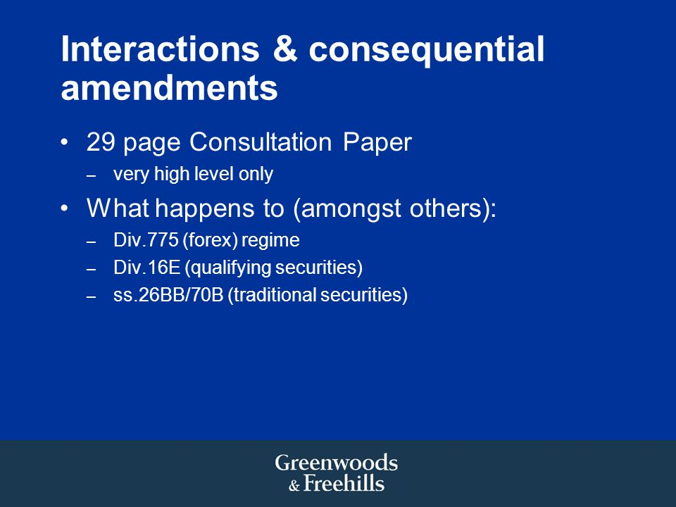 Interactions & consequential amendments
