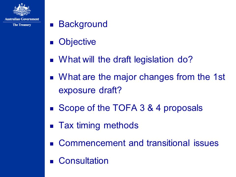 Background Objective. What will the draft legislation do What are the major changes from the 1st exposure draft