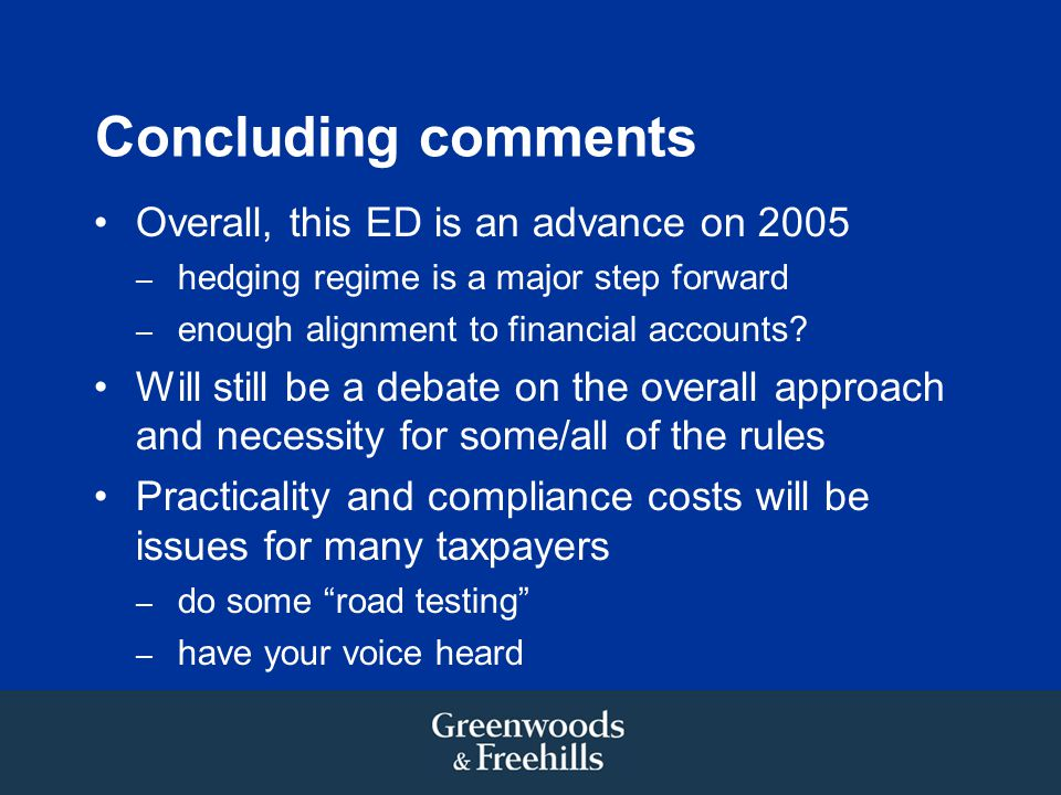Concluding comments Overall, this ED is an advance on 2005