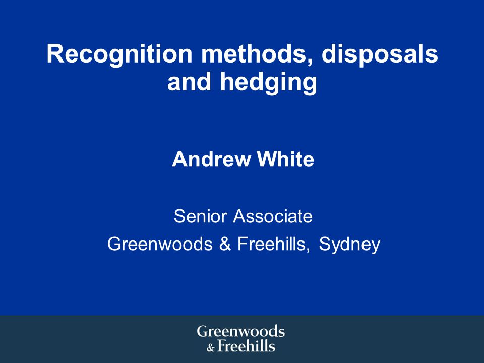 Recognition methods, disposals and hedging