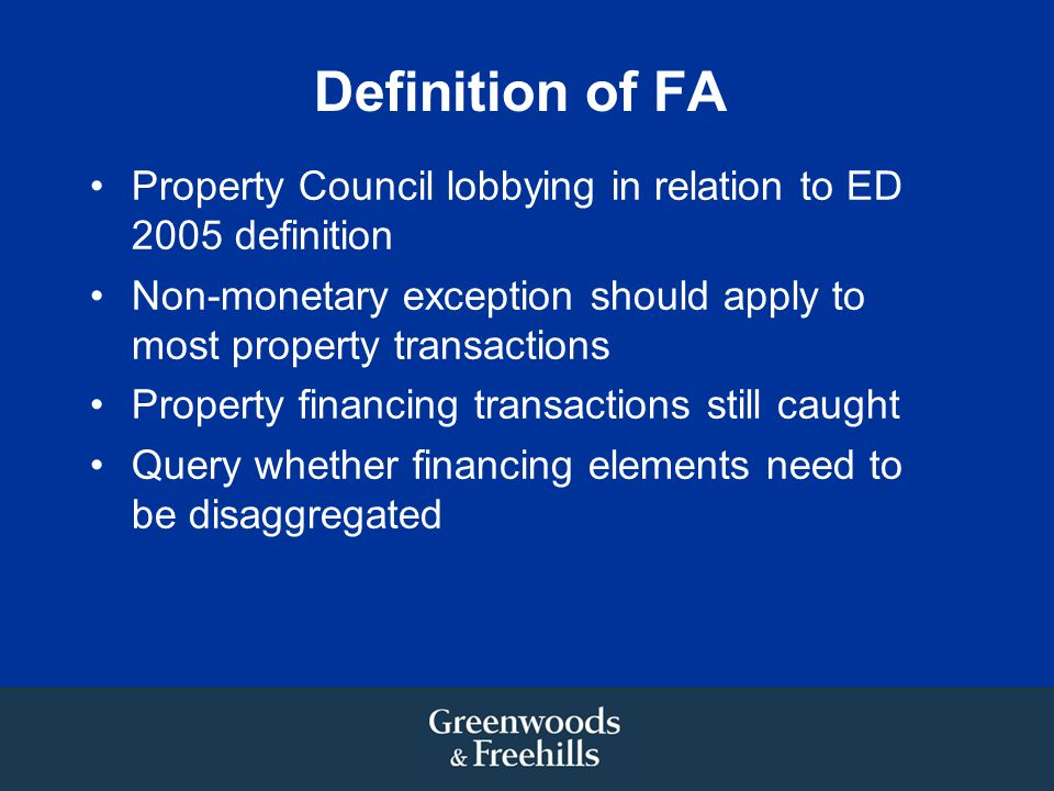 Definition of FA Property Council lobbying in relation to ED 2005 definition. Non-monetary exception should apply to most property transactions.
