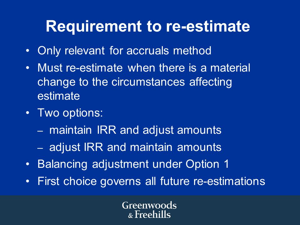 Requirement to re-estimate