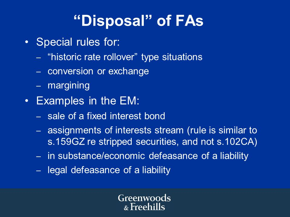 Disposal of FAs Special rules for: Examples in the EM: