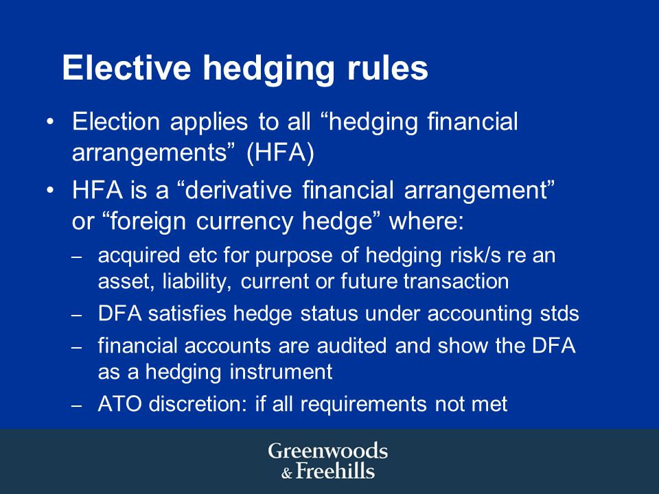 Elective hedging rules