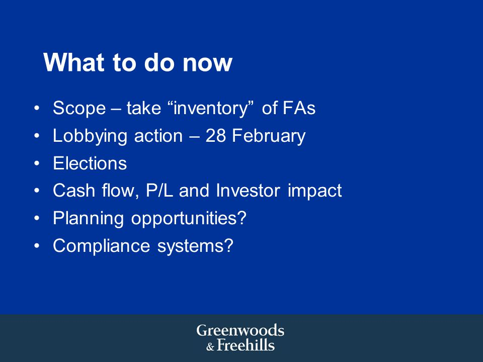 What to do now Scope – take inventory of FAs