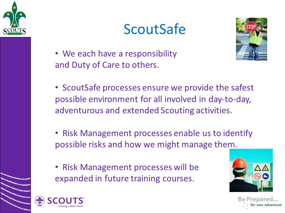 ScoutSafe We each have a responsibility and Duty of Care to others.