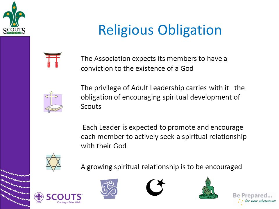 Religious Obligation The Association expects its members to have a conviction to the existence of a God.