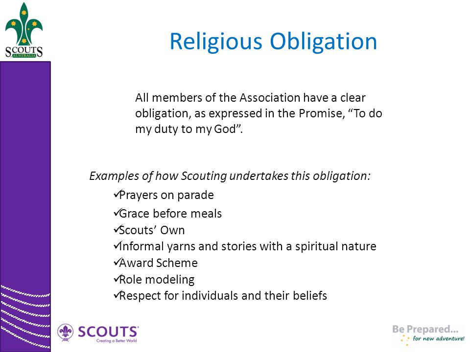 Religious Obligation All members of the Association have a clear obligation, as expressed in the Promise, To do my duty to my God .