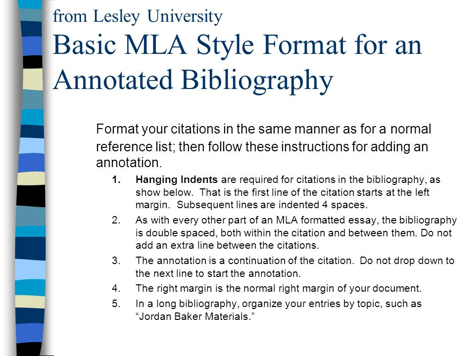 format of annotated bibliography For guidance on creating entries in mla format, apa format, and more styles, check out easybibcom's library of resources or try our mla annotated bibliography maker the following is an annotated bibliography example in mla format for an article on the mla website.