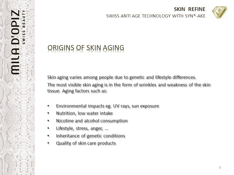 ORIGINS OF SKIN AGING Skin aging varies among people due to genetic and lifestyle differences.