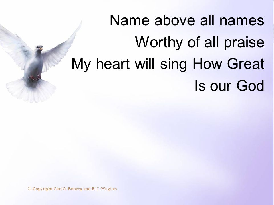 My heart will sing How Great Is our God