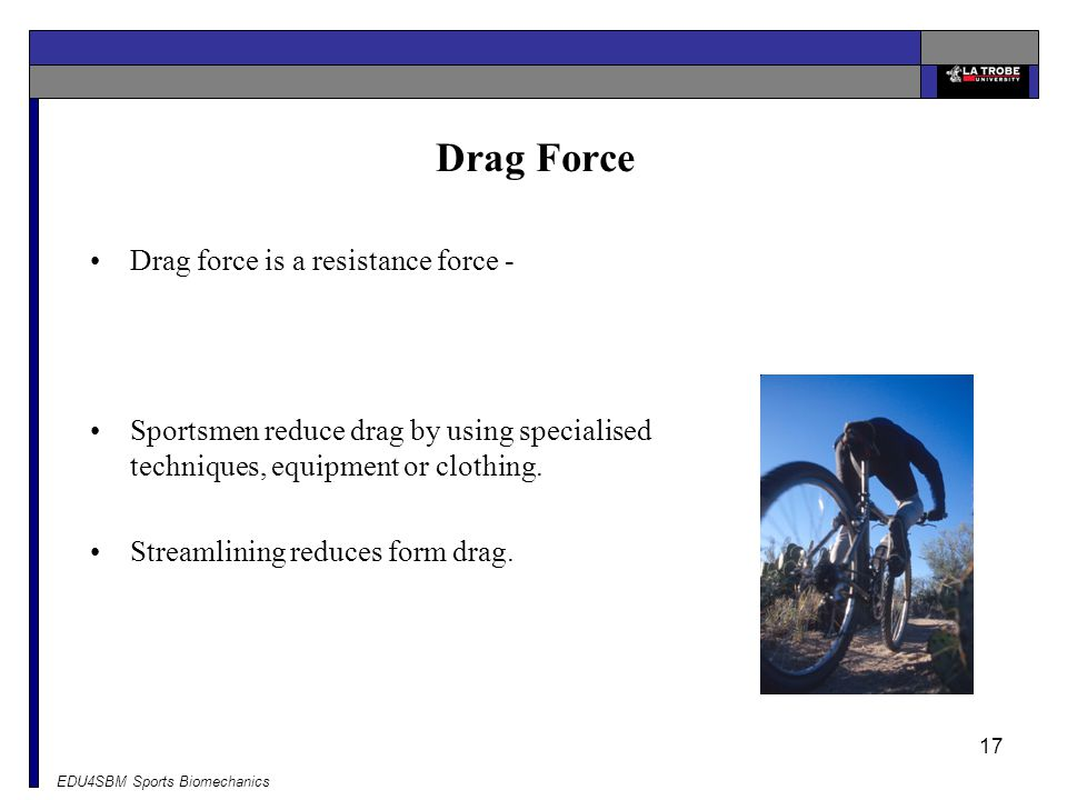 Drag Force Drag force is a resistance force -