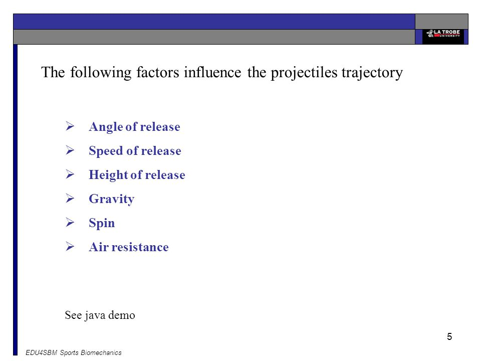 The following factors influence the projectiles trajectory