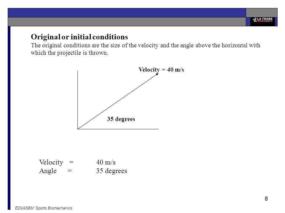 Original or initial conditions