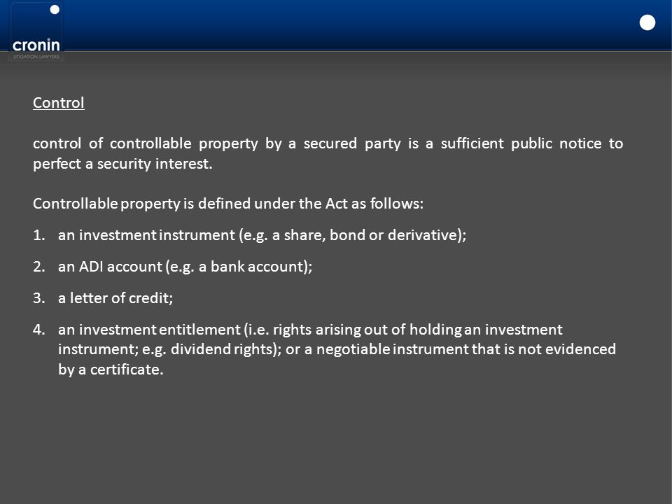 Control control of controllable property by a secured party is a sufficient public notice to perfect a security interest.