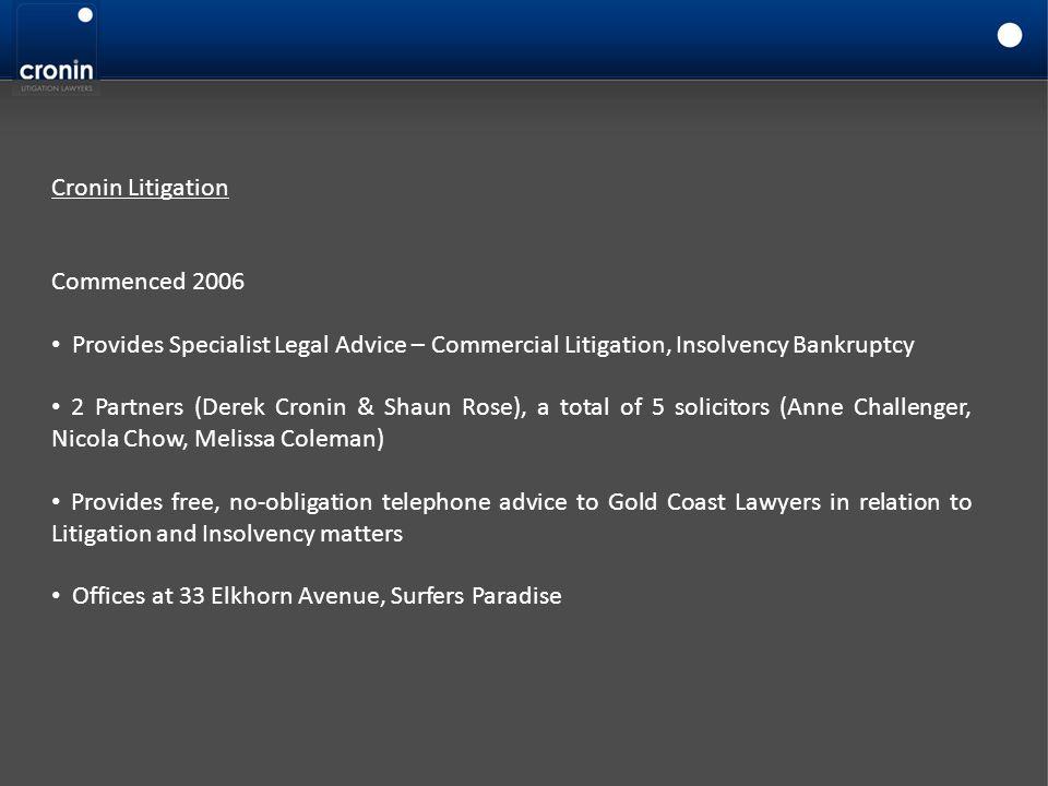Cronin Litigation Commenced 2006. Provides Specialist Legal Advice – Commercial Litigation, Insolvency Bankruptcy.