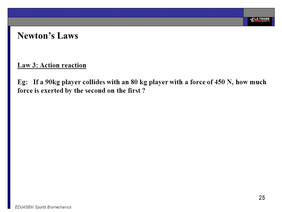 Newton's Laws Law 3: Action reaction