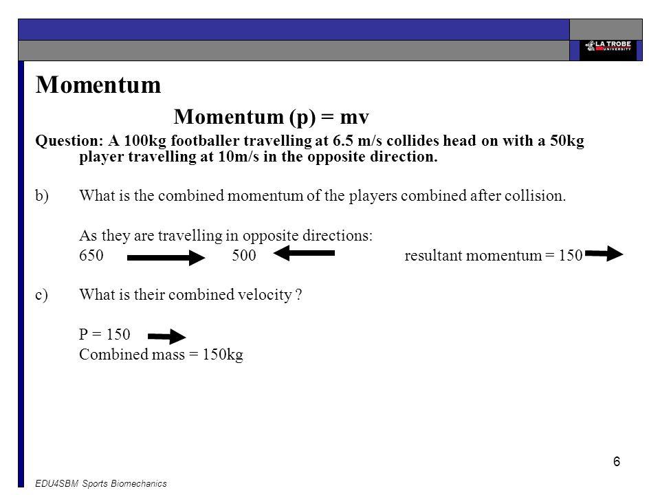 Momentum Momentum (p) = mv