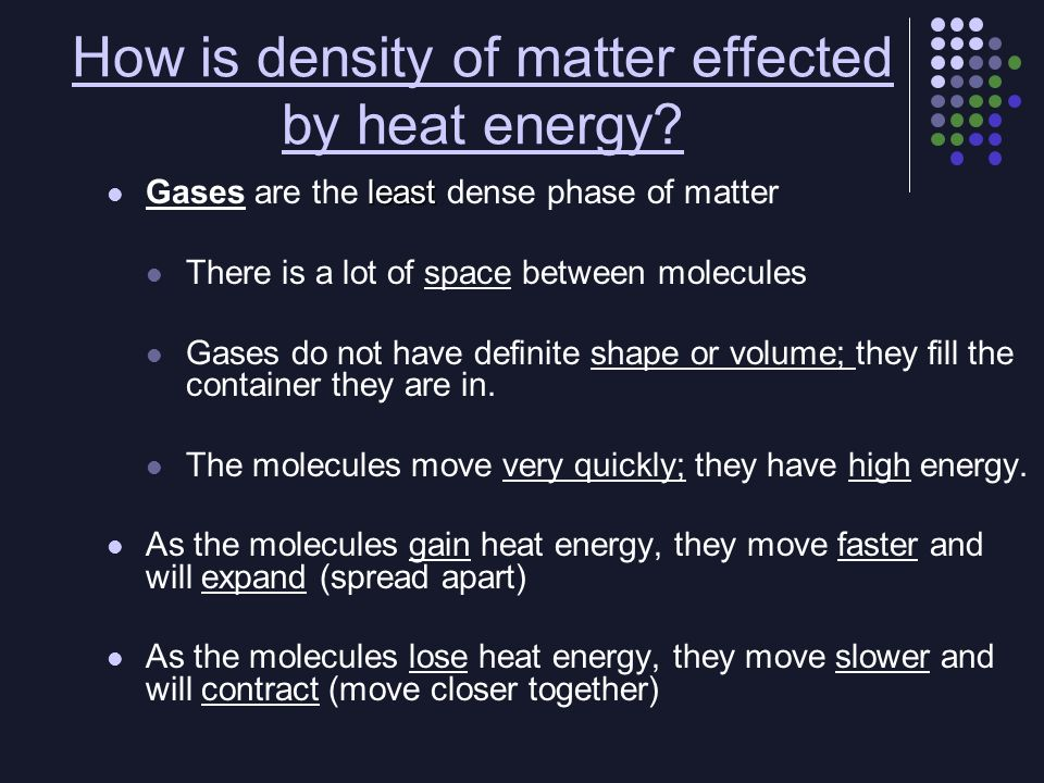 How is density of matter effected by heat energy
